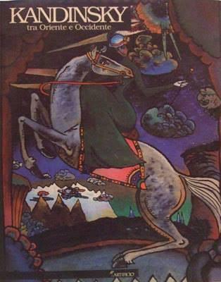 Kandinsky, tra Oriente e Occidente - capolavori dai musei russi