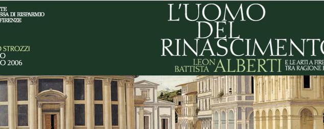 L'uomo del Rinascimento. Leon Battista Alberti e le Arti a Firenze tra Ragione e Bellezza