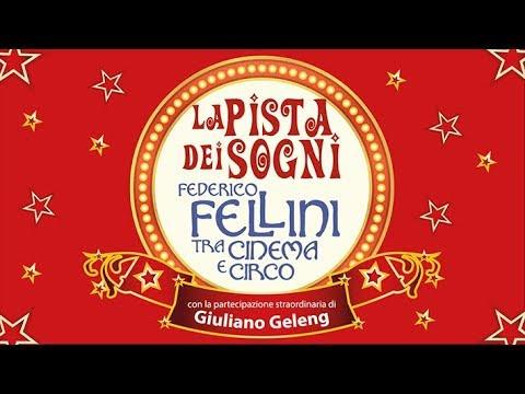 La pista dei sogni. Federico Fellini tra cinema e circo