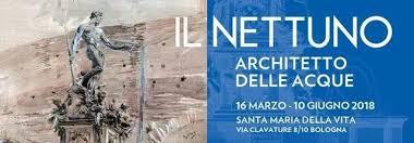 """""""Il Nettuno: architetto delle acque"""" dal 16 marzo al 10 giugno 2018"""