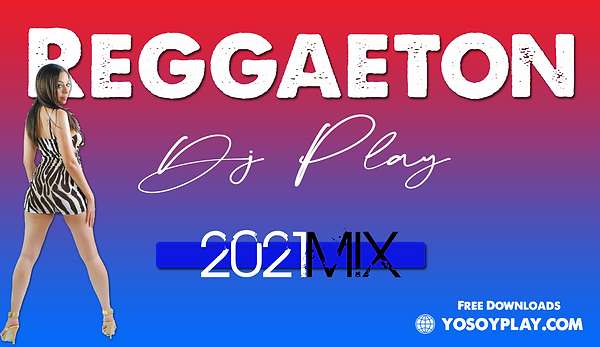 Reggaeton Dj Play 2021 MIX.png