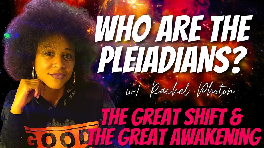 RACHEL PHOTON : WHO ARE THE PLEIADIANS?