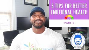 5 Tips for Better Emotional Health: Part 1