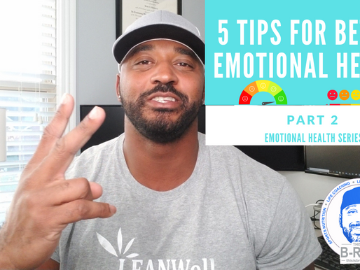 5 Tips for Better Emotional Health: Part 2