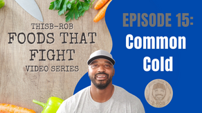 Foods That Fight Series-Common Cold