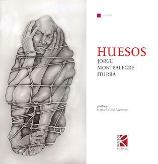 Huesos, poesía de Jorge Montealegre, prólogo de Dante Cajales Meneses