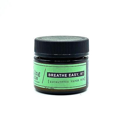 Breathe Easy, RT - Vapor Rub