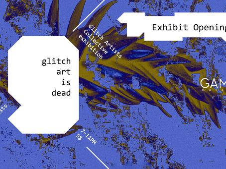 glitch art is dead - GAMUT GALLERY