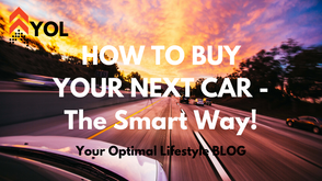 How to Buy Your Next Car - The Smart Way!