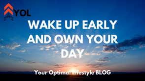 Wake Up Early & Own Your Day!