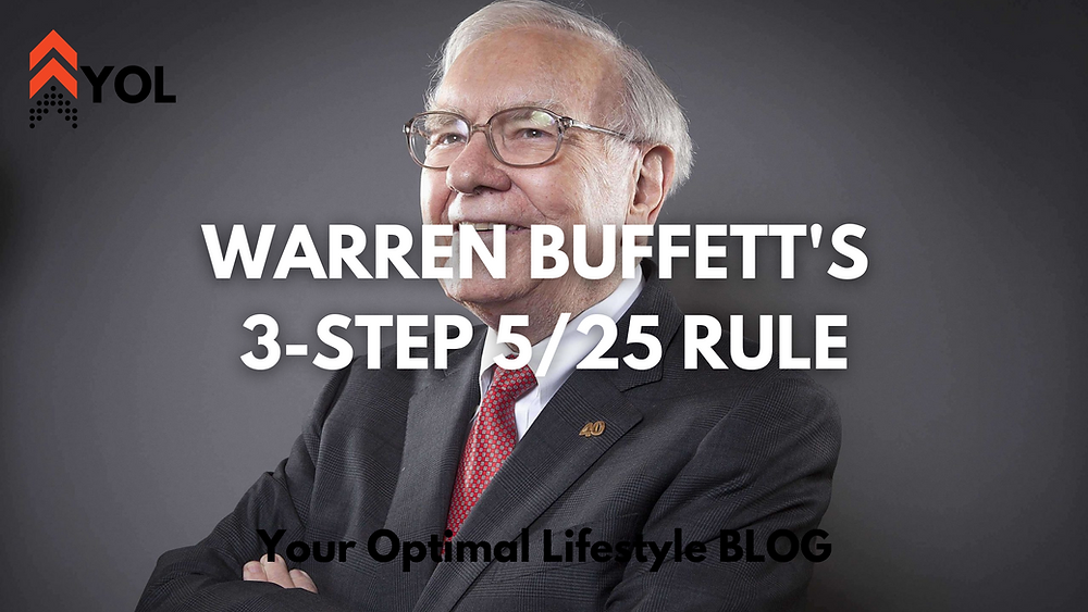 Warren Buffett's 3-Step 5/25 Rule - Your Optimal Lifestyle BLOG.
