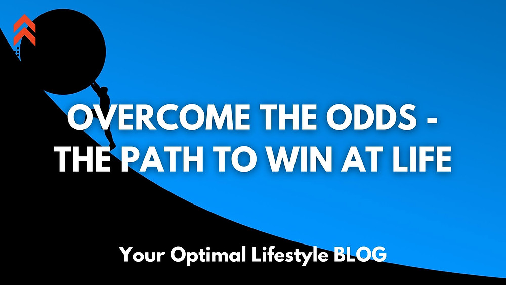 Overcome the Odds - The Path to Win at Life - YOL Blog