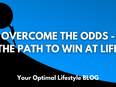 Overcome the Odds - The Path to Win at Life