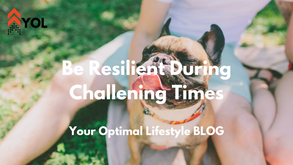 Be Resilient During Challenging Times