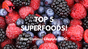 Top 5 Superfoods! Eat Healthy & Take Care of Your Self