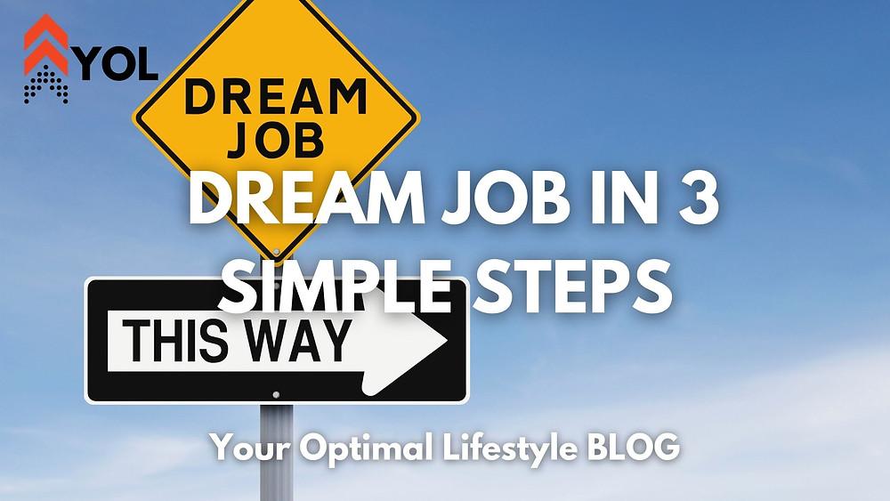 Find Your Dream Job in 3 Simple Steps - YOL Blog