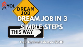 Figure out Your Dream Job in 3 Simple Steps