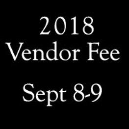 2018 NEW Vendor Fee (Sept 8-9)
