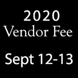 2020 Vendor Fee (Sept 12-13)
