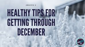 Healthy Tips for Getting Through December
