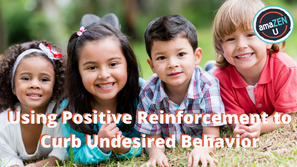 Using Positive Reinforcement to Curb Undesired Behavior