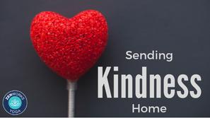 Sending Kindness Home