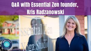 Q&A with Essential Zen founder, Kris Radzanowski