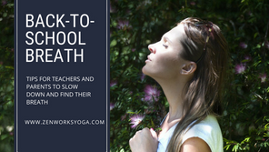 Back-to-School Breath: Tips for Teachers and Parents to Slow Down