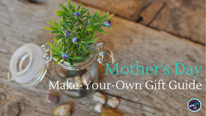 Mother's Day Make-Your-Own Gift Guide