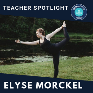 ZENworks Yoga Meet the Instructor // Elyse Morckel