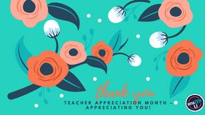 Teacher Appreciation Month – Appreciating YOU!