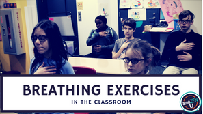 How to Introduce Breathing Exercises in the Classroom