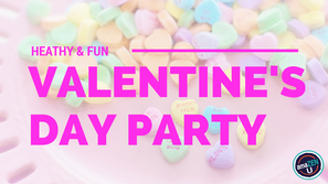 A Healthy and Fun Valentine's Day Party!