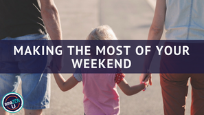 Making the Most of Your Weekend