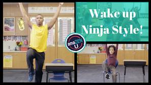 Wake Up Ninja Style!