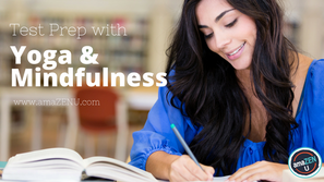 Test Prep with Yoga and Mindfulness