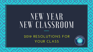 New Year New Classroom – 2019 Resolutions for Your Class