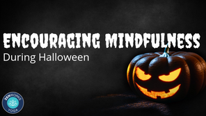 Encouraging Mindfulness During Halloween
