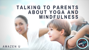 Talking to Parents about Yoga and Mindfulness