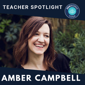 ZENworks Yoga // Meet the Instructor Amber Campbell