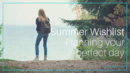 Summer Wishlist – Planning Your Perfect Day