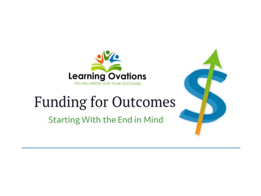 Funding for Outcomes:  Starting With the End in Mind