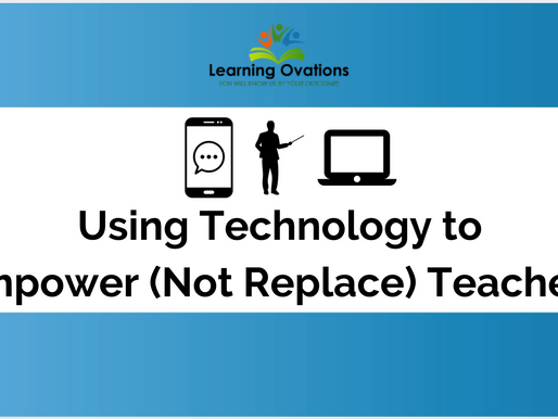 Using Technology to Empower (not Replace) Teachers