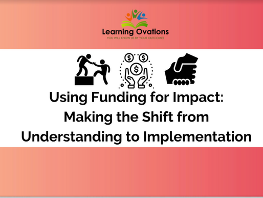 Using Funding for Impact: Making the Shift from Understanding to Implementation