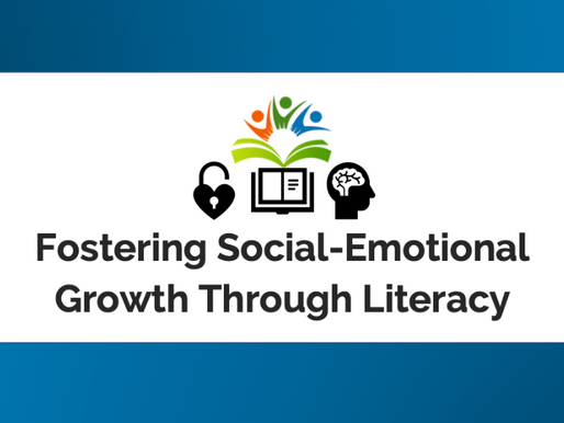 Fostering Social-Emotional Growth Through Literacy
