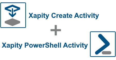 Xapity Create Activity and Xapity PowerShell Activity