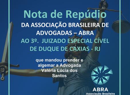 NOTA DE REPÚDIO DA ASSOCIAÇÃO BRASILEIRA DE ADVOGADAS – ABRA AO 3º. JUIZADO ESPECIAL CIVEL DE DUQUE