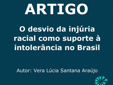 O desvio da injúria racial como suporte à intolerância no Brasil