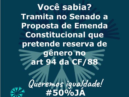 Proposta de Emenda Constitucional pretende instituir reserva de gênero no artigo 94 da CF/88