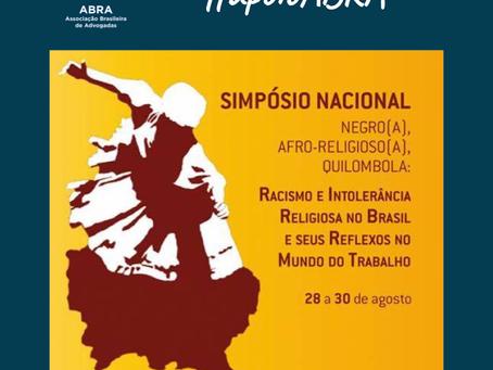 Simpósio Nacional sobre racismo e intolerância religiosa no Brasil e seus reflexos no mundo do traba